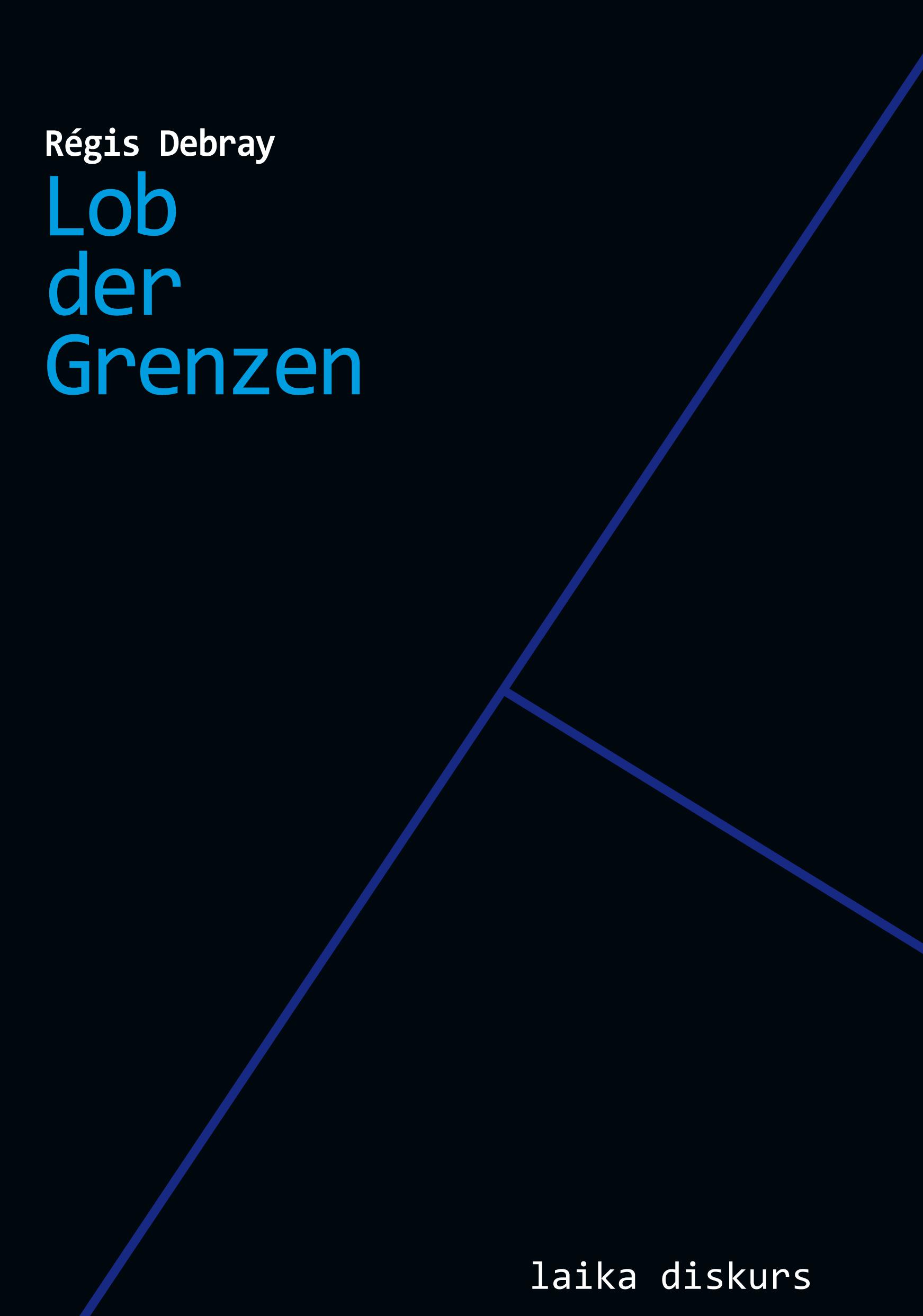 Régis Debray: Lob der Grenzen